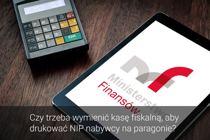 Czy trzeba wymienić kasę fiskalną, aby drukować NIP nabywcy na paragonie