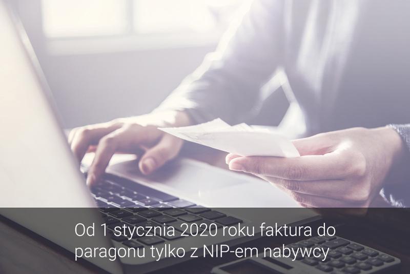 Od 1 stycznia 2020 faktura do paragonu tylko z NIP-em nabywcy
